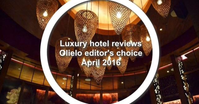 Avis sur les hôtels de luxe – Notre sélection d'Avril 2016